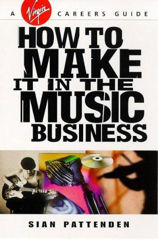 Download How to Make It in the Music Business (Virgin Careers Guides)