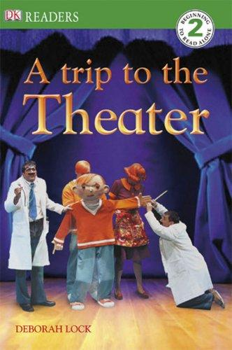 Download A Trip To The Theater (DK READERS)