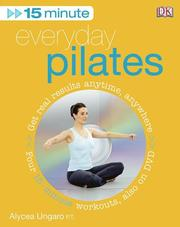 15 Minute Everyday Pilates (Book and DVD) by Ungaro, Alycea