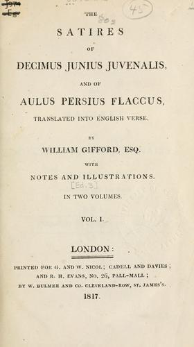 The satires of Decimus Junius Juvenalis, and of Aulus Persius Flaccus.