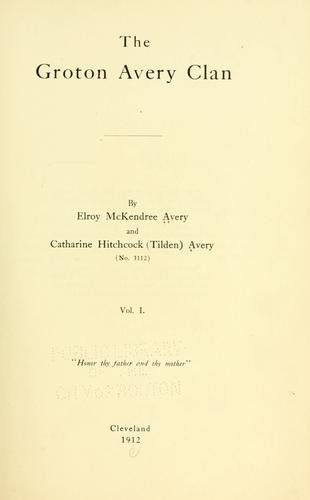 The Groton Avery clan by Elroy McKendree Avery