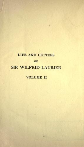 Life and letters of Sir Wilfrid Laurier by Skelton, Oscar D.
