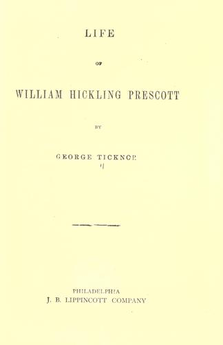 Download Life of William Hickling Prescott.