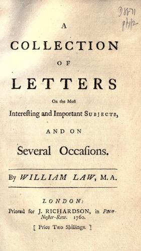 A collection of letters on the most interesting and important subjects, and on several occasions.