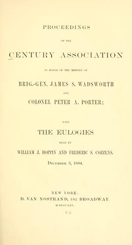 Download Proceedings of the Century association in honor of the memory of Brig.-Gen. James S. Wadsworth and Colonel Peter A. Porter