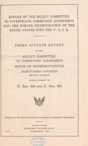 Download Report of the Select Committee to Investigate Communist Aggression and the Forced Incorporation of the Baltic States into the U.S.S.R.
