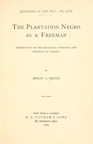 The plantation Negro as a freeman