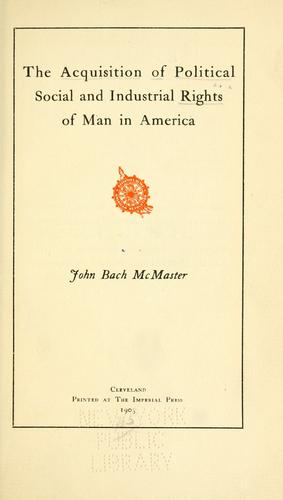 The acquisition of political, social, and industrial rights of man in America.