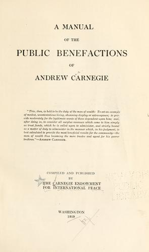 Download A manual of the public benefactions of Andrew Carnegie