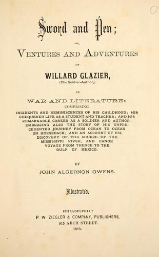 Sword and pen; or, Ventures and adventures of Willard Glazier … in war and literature …