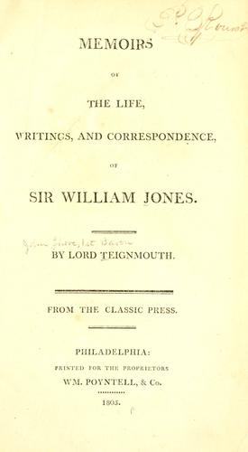 Memoirs of the life, writings, and correspondence, of Sir William Jones.