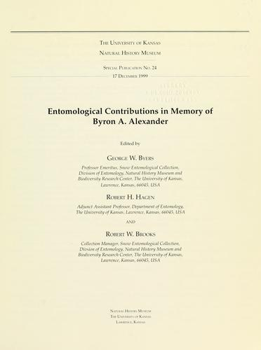 Entomological contributions in memory of Byron A. Alexander by edited by George W. Byers, Robert H. Hagen and Robert W. Brooks.