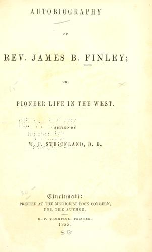 Download Autobiography of Rev. James B. Finley, or, Pioneer life in the West