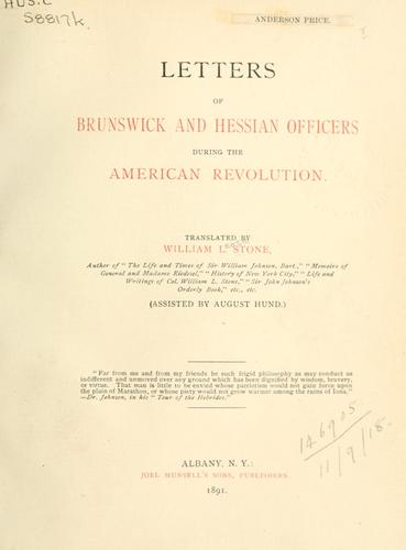 Letters of Brunswick and Hessian officers during the American Revolution.