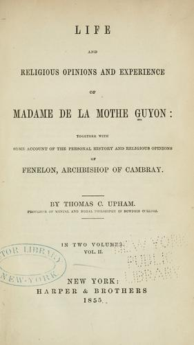 Download Life and religious opinions and experience of Madame de La Mothe Guyon
