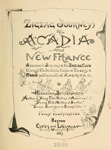 Zigzag journeys in Acadia and New France.