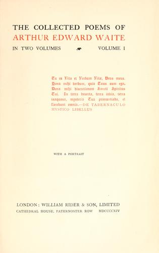 The collected poems of Arthur Edward Waite.