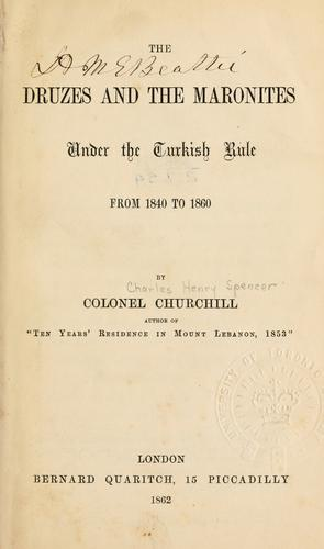 Download The Druzes and the Maronites under the Turkish rule, from 1840 to 1860.