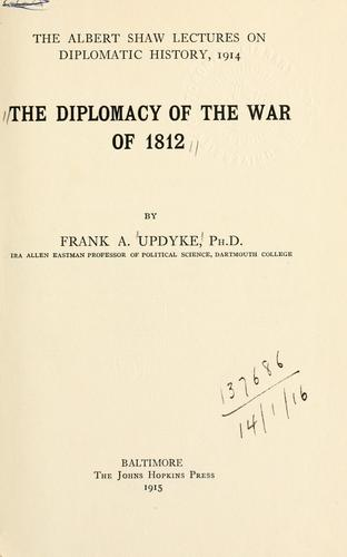 Download The diplomacy of the War of 1812.