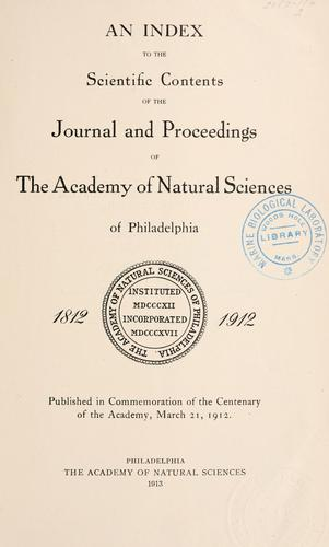 An Index to the Scientific Contents of the Journal and Proceedings of The Academy of Natural Sciences of Philadelphia: 1812-1912