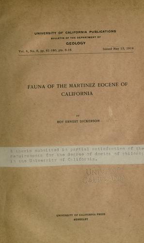 Fauna of the Martinez Eocene of California by Dickerson, Roy E.