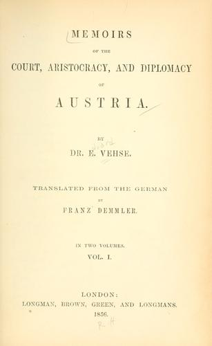 Download Memoirs of the court, aristocracy, and diplomacy of Austria.