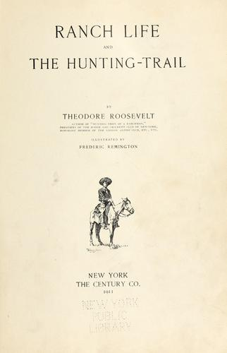 Ranch life and the hunting-trail by Theodore Roosevelt