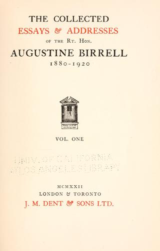 The collected essays & addresses of the Rt. Hon. Augustine Birrell, 1880-1920 …