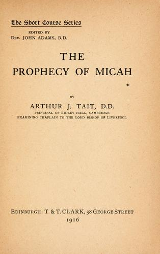 The prophecy of Micah.