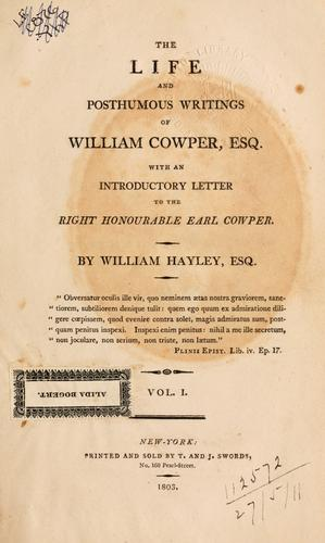 Life and posthumous writings of William Cowper, Esq.
