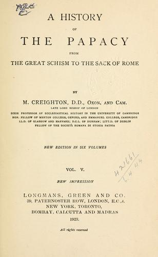 Download A history of the Papacy from the Great Schism to the sack of Rome.
