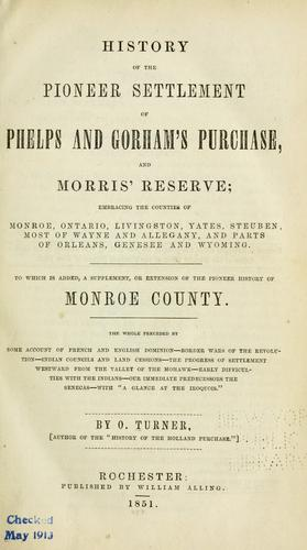 Download History  of the pioneer settlement of Phelps and Gorham's purchase, and Morris' reserve