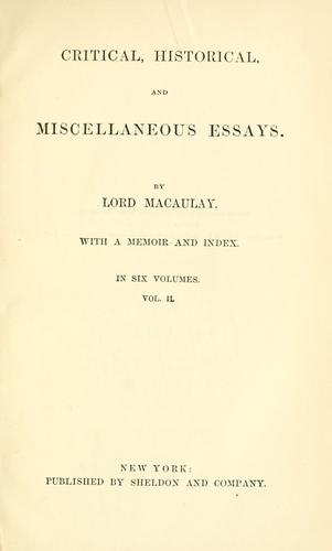 Critical, historical and miscellaneous essays.