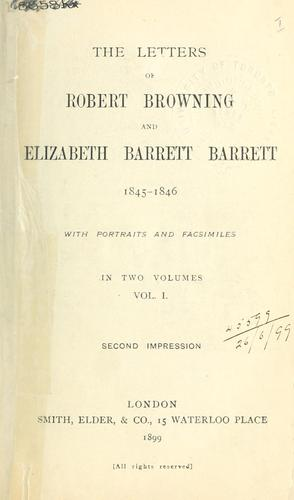 Letters of Robert Browning and Elizabeth Barrett Barrett, 1845-1846.