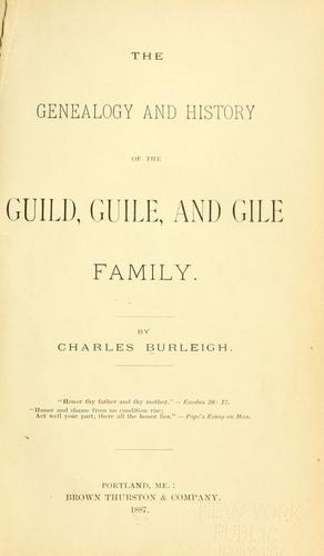 The genealogy and history of the Guild, Guile and Gile family.