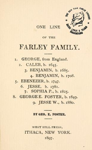 One line of the Farley family by Foster, Geo. E.