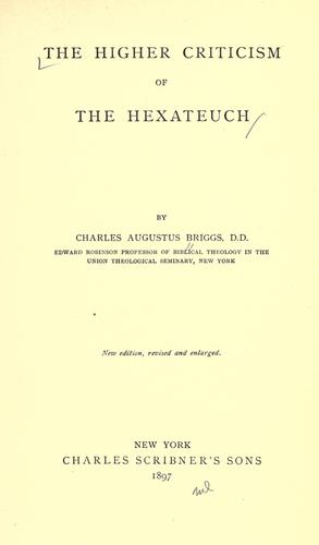 The higher criticism of the Hexateuch by Charles A. Briggs