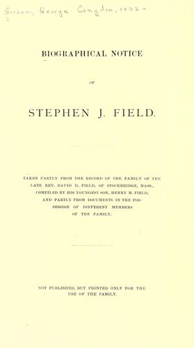 Download Biographical notice of Stephen J. Field