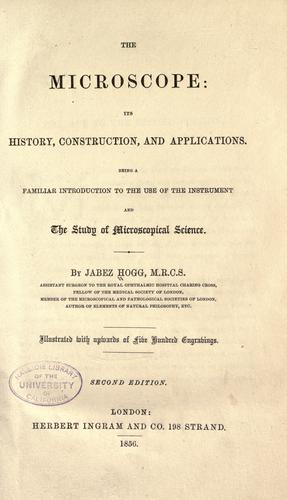Download The microscope: its history, construction, and applications