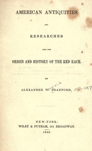 Download American antiquities and researches into the origin and history of the red race.