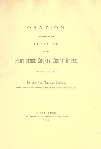 Oration delivered at the dedication of the Providence County Court House, December 18, 1877.