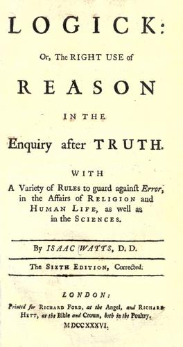 Download Logick: or, The right use of reason in the enquiry after truth.