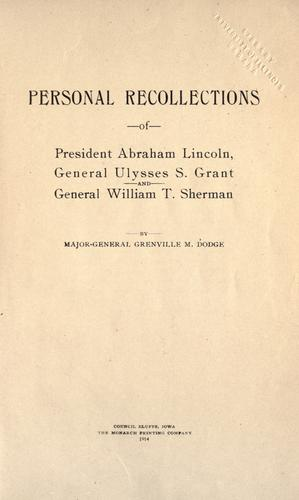 Download Personal recollections of President Abraham Lincoln, General Ulysses S. Grant and General William T. Sherman