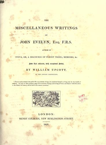 Miscellaneous writings, now first collected, with occasional notes by John Evelyn