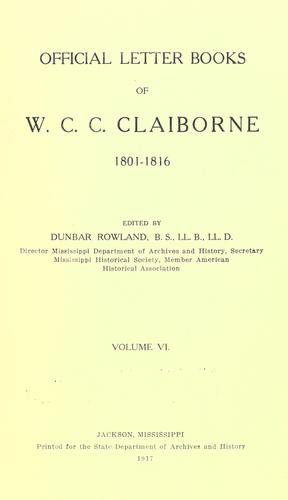 Download Official letter books of W.C.C. Claiborne, 1801-1816
