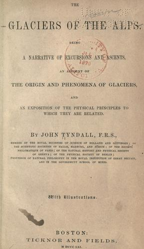 The glaciers of the Alps by Tyndall, John