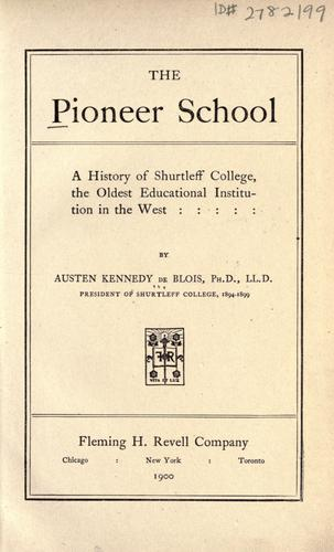 The pioneer school by De Blois, Austen Kennedy