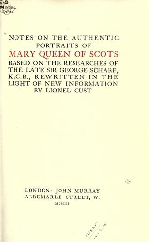 Download Notes on the authentic portraits of Mary Queen of Scots.