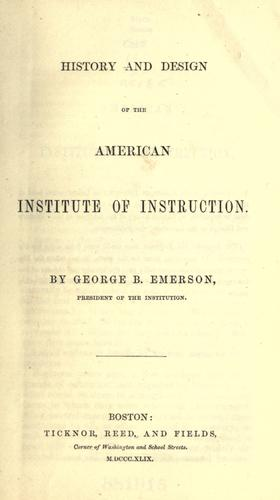History and design of the American institute of instruction.