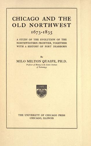 Chicago and the Old Northwest, 1673-1835 by Quaife, Milo Milton